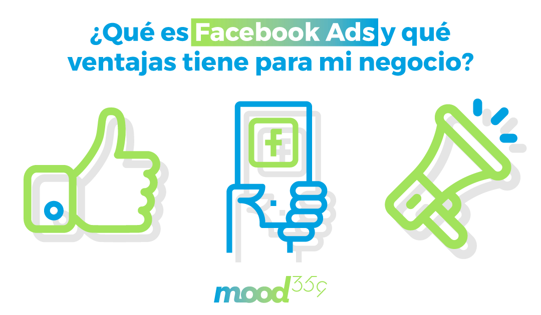 ¿Qué es Facebook Ads y qué ventajas tiene para mi negocio?