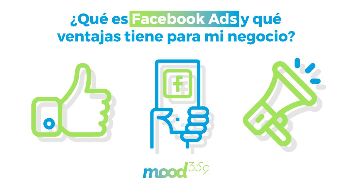 Qué es Facebook Ads y qué ventajas tiene para tu negocio