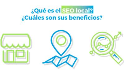 ¿Qué es el SEO local? ¿Cuáles son sus beneficios?