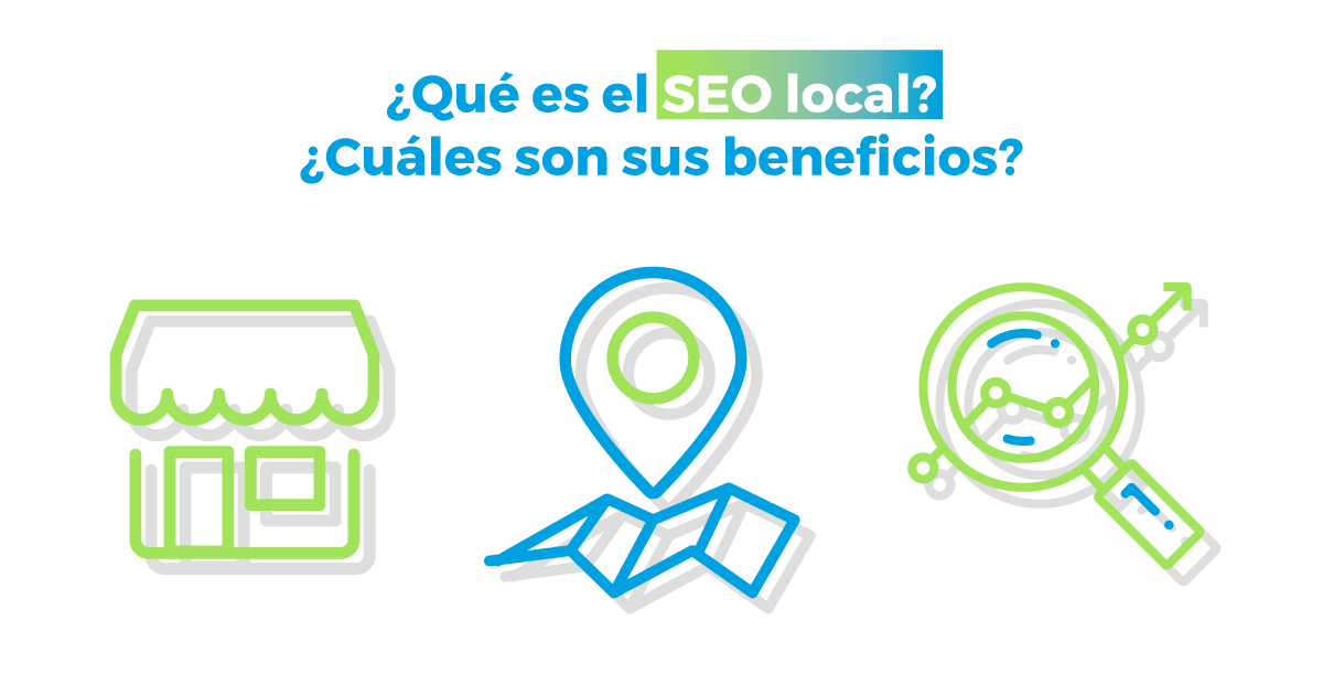 Qué es el SEO local? ¿Cuáles son sus beneficios? | Mood 359